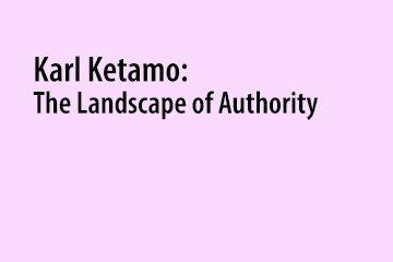 Karl Ketamo: The landscape of authority