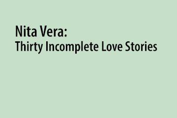 Nita Vera: Thirty Incomplete Love Stories