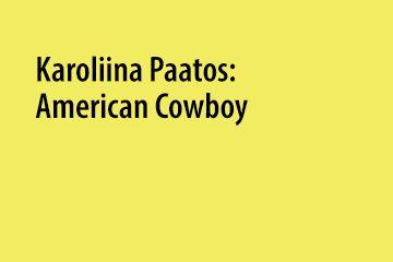 Karoliina Paatos: American Cowboy